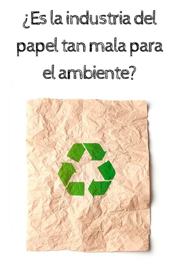 ¿Es la industria del papel tan mala para el ambiente-