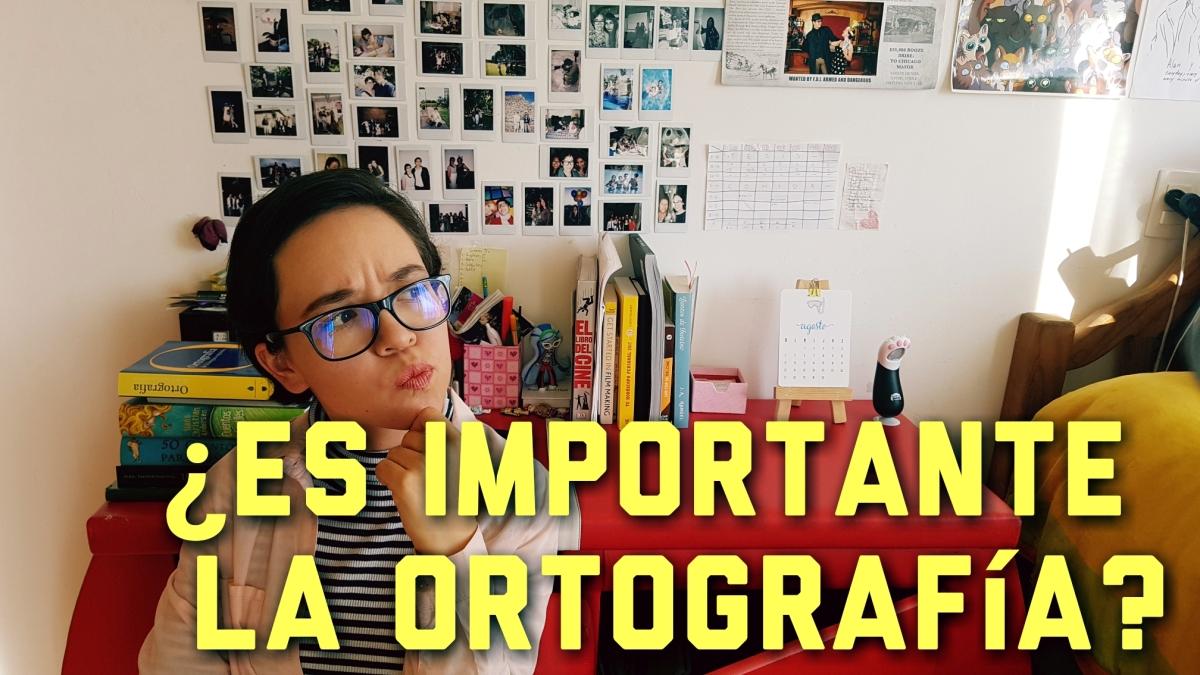 ¿Es importante la ortografía?